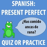 Spanish - Present Perfect Quiz or Practice