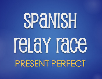 Spanish Present Perfect Relay Race