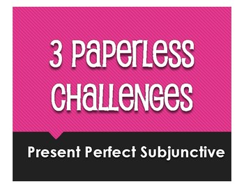 Spanish Present Perfect Subjunctive Paperless Challenges