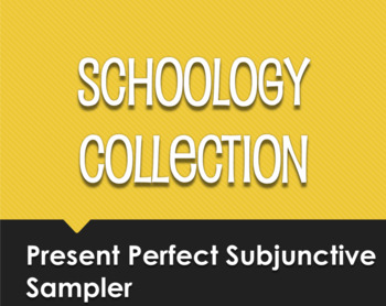 Spanish Present Perfect Subjunctive Schoology Collection Sampler