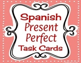 Spanish Present Perfect Task Cards