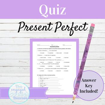Spanish Present Perfect Tense Quiz: El Presente Perfecto / El preterito perfecto