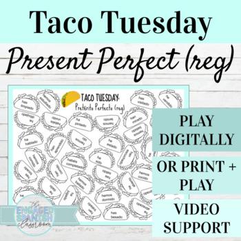 Spanish Present Perfect TACO TUESDAY Game: El Preterito Perfecto