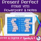 Spanish Present Perfect Irregular Verbs Powerpoint & Notes
