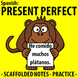 Spanish - Present Perfect Tense - Scaffolded notes & practice