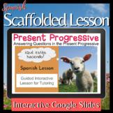 Spanish Present Progressive Scaffolded Lesson Presente pro