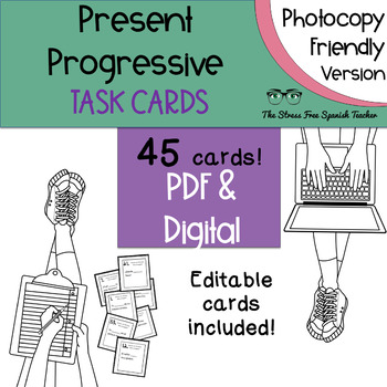 Spanish Present Progressive Tense Task Cards! Editable! 48 cards! INK FRIENDLY