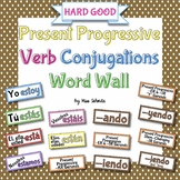 Spanish Present Progressive Verb Conjugations Word Wall {HARD GOOD}