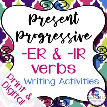 Spanish Present Progressive -ER & -IR Verbs Writing Exercises