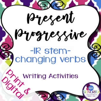 Spanish Present Progressive -IR Stem-Changing Verbs Writing Exercises