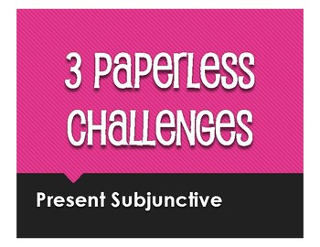 Spanish Present Subjunctive Paperless Challenges
