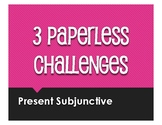 Spanish Present Subjunctive Paperless Challenges