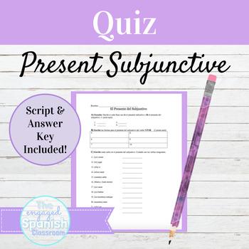 Spanish Present Subjunctive Tense Quiz: El Presente del Subjuntivo