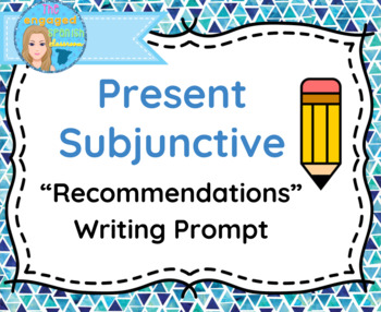 Spanish Present Subjunctive Tense Writing Prompt: Recommendations