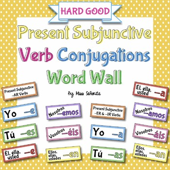 Spanish Present Subjunctive Verb Conjugations Word Wall {HARD GOOD}