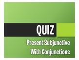 Spanish Present Subjunctive With Conjunctions Quiz