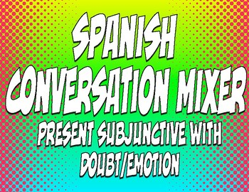 Spanish Present Subjunctive With Doubt and Emotion Conversation Mixer