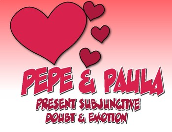 Spanish Present Subjunctive With Doubt and Emotion Pepe and Paula Reading