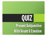 Spanish Present Subjunctive With Doubt and Emotion Quiz