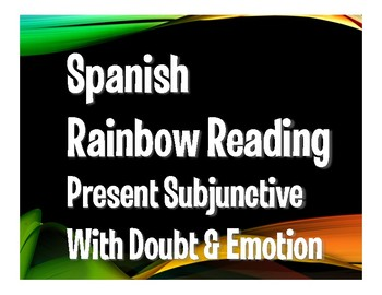 Spanish Present Subjunctive With Doubt and Emotion Rainbow Reading