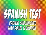 Spanish Present Subjunctive With Doubt and Emotion Test