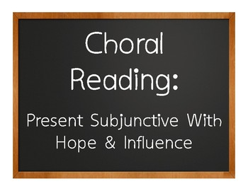 Spanish Present Subjunctive With Hope and Influence Choral Reading