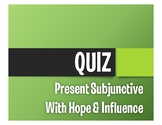 Spanish Present Subjunctive With Hope and Influence Quiz