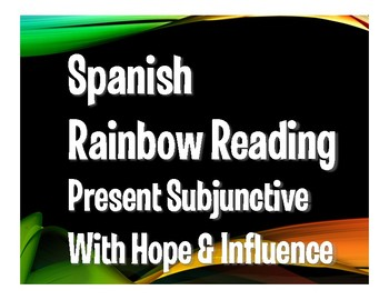 Spanish Present Subjunctive With Hope and Influence Rainbow Reading