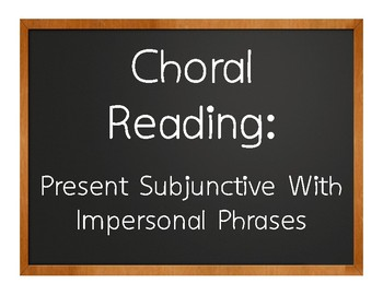 Spanish Present Subjunctive With Impersonal Phrases Choral Reading