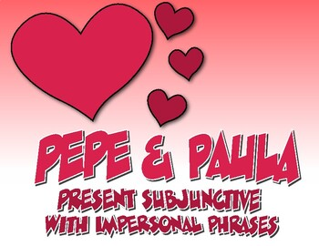 Spanish Present Subjunctive With Impersonal Phrases Pepe and Paula Reading