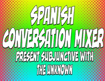 Spanish Present Subjunctive With The Unknown Conversation Mixer