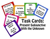 Spanish Present Subjunctive With The Unknown Task Cards