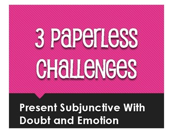 Spanish Present Subjunctive With Doubt and Emotion Paperless Challenges