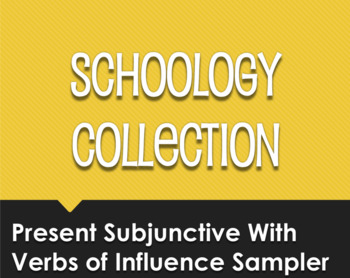 Spanish Present Subjunctive With Hope and Influence Schoology Collection Sampler