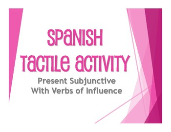 Spanish Present Subjunctive With Hope and Influence Tactile Activity
