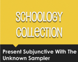 Spanish Present Subjunctive With the Unknown Schoology Collection Sampler