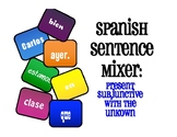 Spanish Present Subjunctive With the Unknown Sentence Mixer
