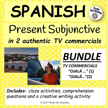 "Spanish – Present Subjunctive in 2 TV ads – BUNDLE of ""Ojalá…""(1 and 2)"