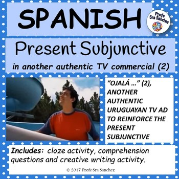 Spanish – Present Subjunctive in a similar authentic TV ad – Ojalá…(2)