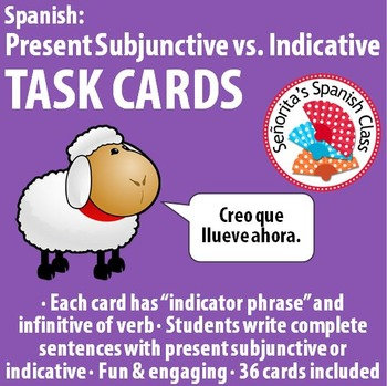 Spanish - Present Subjunctive vs. Indicative TASK CARDS