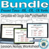 Spanish Present Tense AR ER IR Verbs Lesson Notes Worksheets Bundle Digital