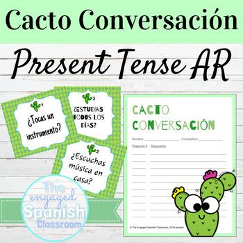 Spanish Present Tense AR Verbs Cacto Conversación Speaking Activity