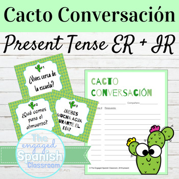 Spanish Present Tense ER and IR Verbs Cacto Conversación Speaking Activity