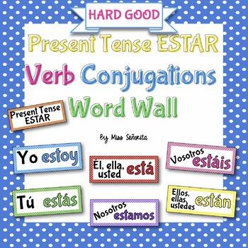 Spanish Present Tense ESTAR Verb Conjugations Word Wall {HARD GOOD}