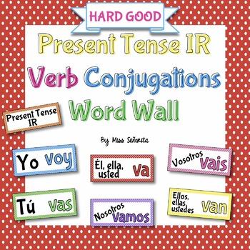 Spanish Present Tense IR Verb Conjugations Word Wall {HARD GOOD}