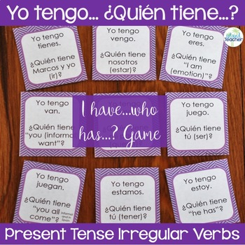 Spanish Present Tense Irregular Verbs I have...who has...? Game