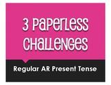 Spanish Present Tense Regular AR Paperless Challenges