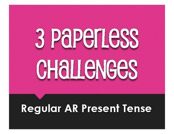 Spanish Present Tense Regular AR Paperless Challenges