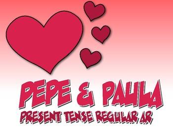 Spanish Present Tense Regular AR Pepe and Paula Reading