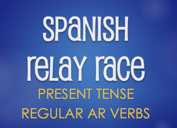 Spanish Present Tense Regular AR Relay Race